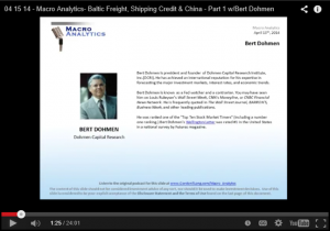 Macro Analytics- Baltic Freight, Shipping Credit & China - Part 1 w Bert Dohmen . April 14, 2014